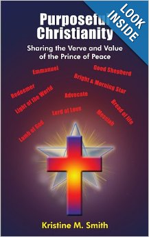 Purposeful Christianity: Sharing the Verve and Value of the Prince of Peace